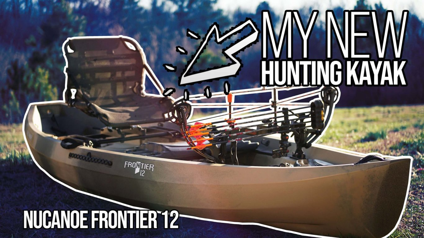 My New Hunting Kayak - NUCANOE FRONTIER 12 | Southern Ground Vlog #19